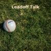 Leadoff Talk: A Baseball Podcast With Katelin and Gabe artwork
