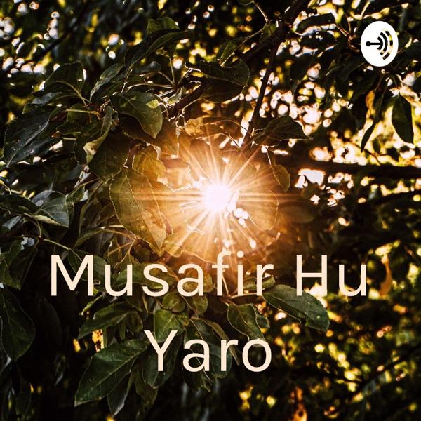 Musafir Hu Yaro