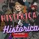 Histérica e Histórica