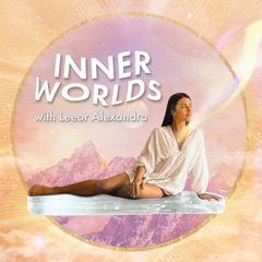Inner Worlds with Leeor Alexandra