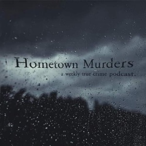 Hometown Murders Podcast