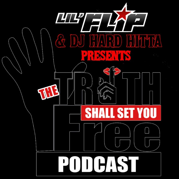 Lil Flip & DJ Hard Hitta Presents The Truth Shall Set You Free Podcast