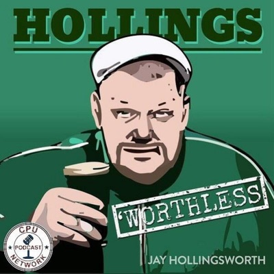 The HollingsWorthless Podcast