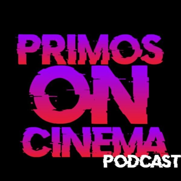 PRIMOS ON CINEMA PODCAST