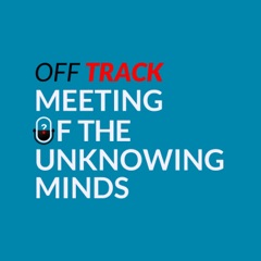 Off Track: Meeting of the Unknowing Minds