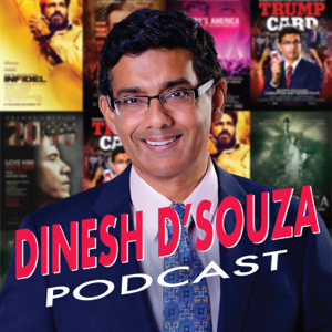 The Dinesh DSouza Podcast