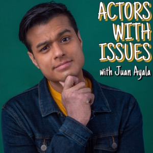 Actors With Issues, with Juan Ayala