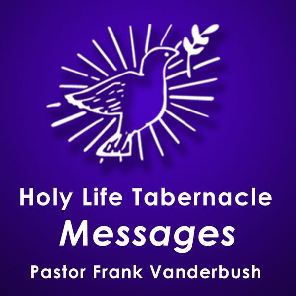 Holy Life Tabernacle - Pastor Frank Vanderbush