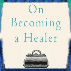 On Becoming a Healer