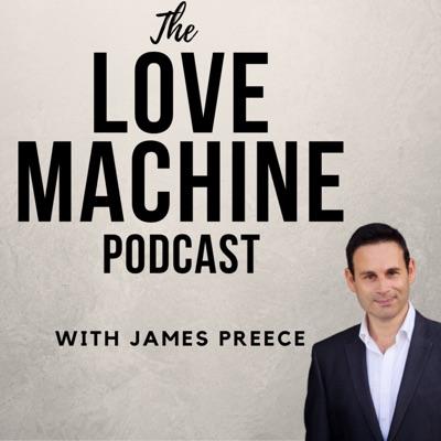 Love Machine with James Preece