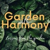 Garden With Harmony: Lessons From The Garden artwork