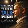 MENtal Health: It's Time to Talk Podcast with Allan Kehler artwork