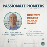 Three Steps to Better Decision Making with Matthew Confer