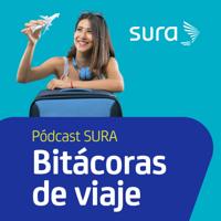 Pódcast SURA / Bitácoras de viaje