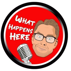 WHAT HAPPENS HERE PODCAST
