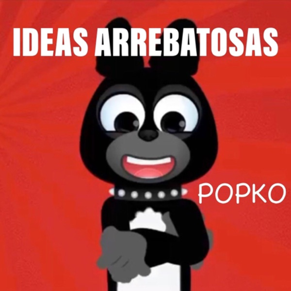 Ideas Arrebatosas