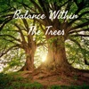 Balance Within The Trees artwork