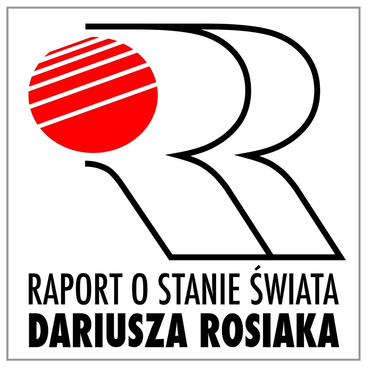 Raport o stanie świata Dariusza Rosiaka
