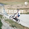 GET FIT DON'T QUIT  artwork