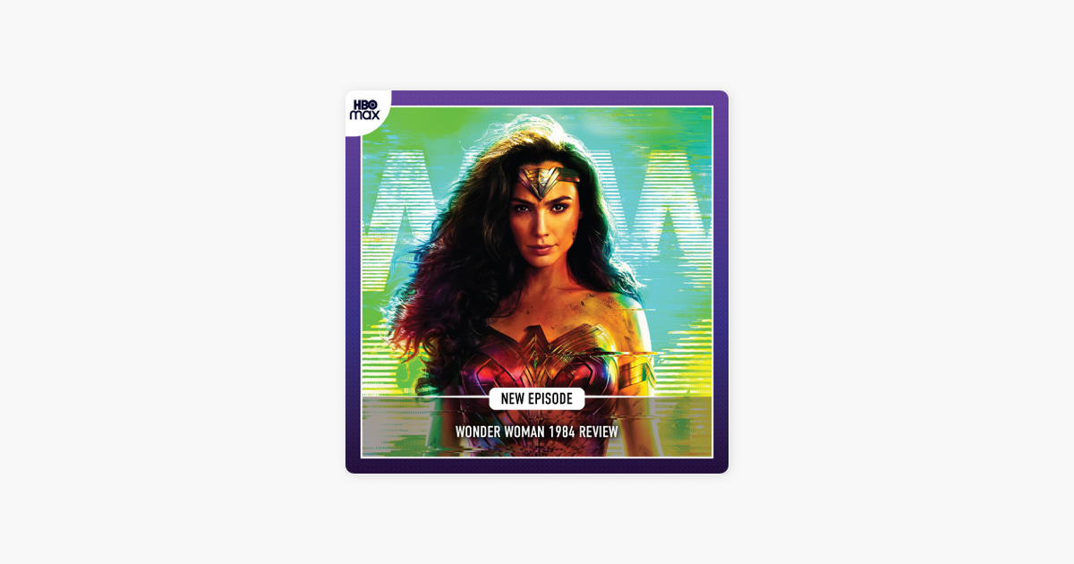 ‎Film Optix: Wonder Woman 1984 Review on Apple Podcasts