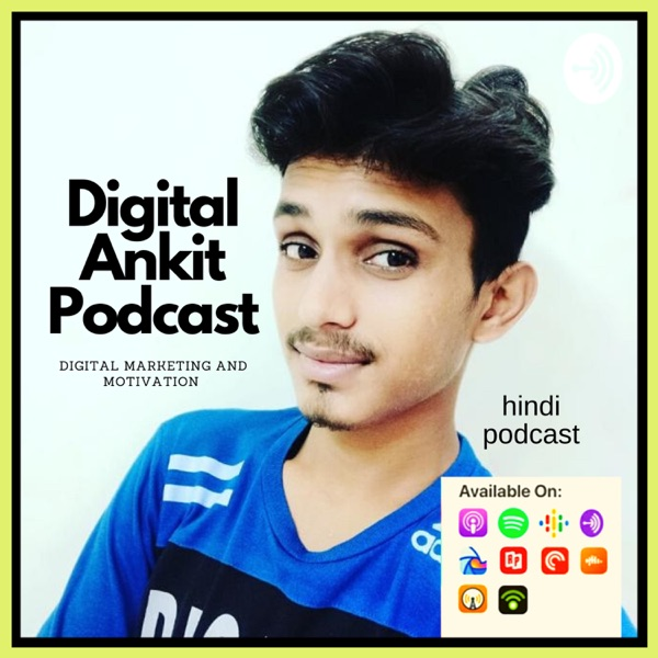 Digital Ankit Podcast | Digital Marketing And Motivation In Hindi