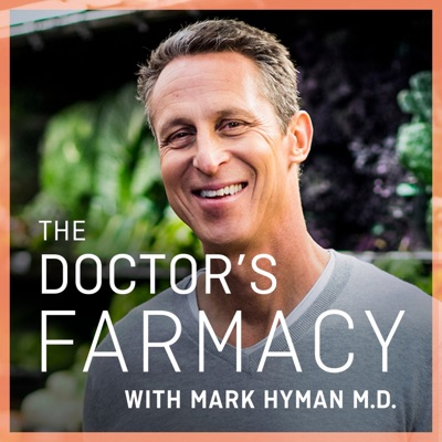 The Doctor's Farmacy with Mark Hyman, M.D.:Dr. Mark Hyman