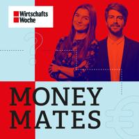 WirtschaftsWoche Money Mates - der Podcast, der dich erfolgreich macht