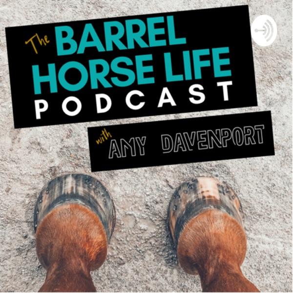 The Barrel Horse Life Podcast