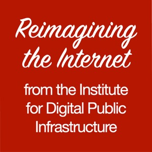 Reimagining the Internet