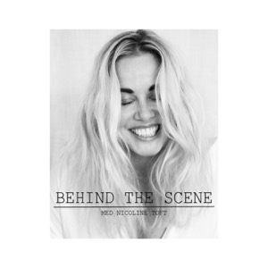 BEHIND THE SCENE - MED NICOLINE TOFT