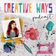 Creative Ways Podcast