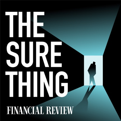 The Sure Thing:The Australian Financial Review