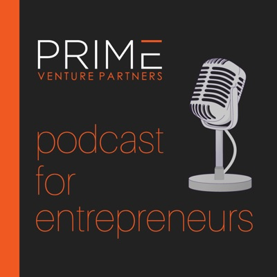Prime Venture Partners Podcast:Prime Venture Partners: Early Stage VC Fund
