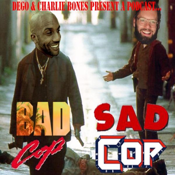 Bad Cop Sad Cop