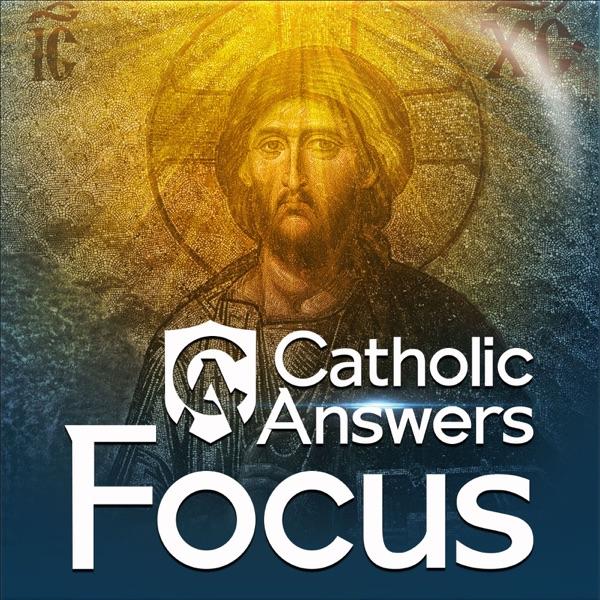 Catholic Answers Focus podcast show image