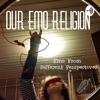 Our Emo Religion: Emo From Different Perspectives artwork