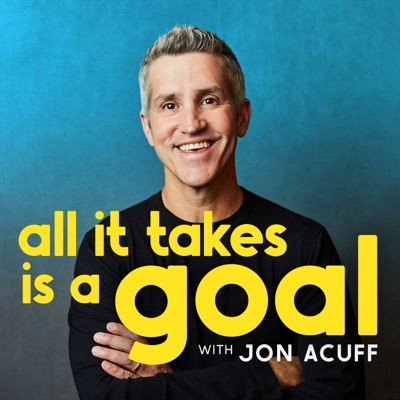 All It Takes Is A Goal:Jon Acuff