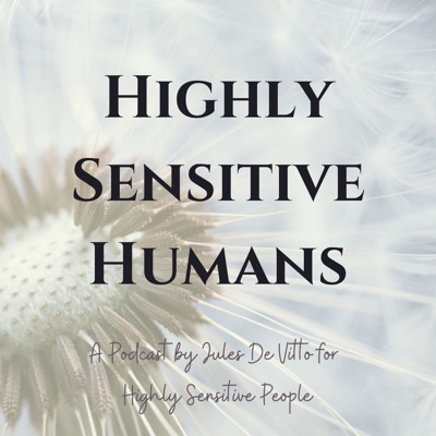 Highly Sensitive Humans Podcast