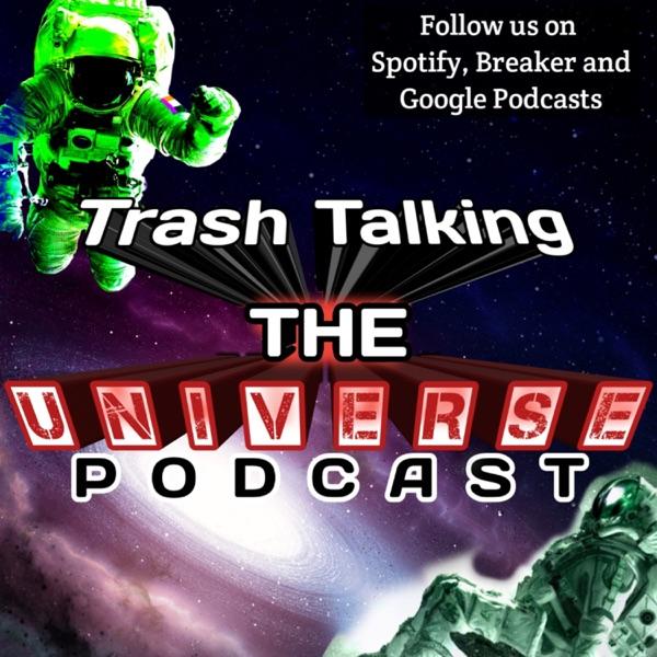 Trash Talkin The Universe Artwork