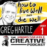 Listener Favorites: Greg Hartle | How to Live Well and Die Well Pt. 1