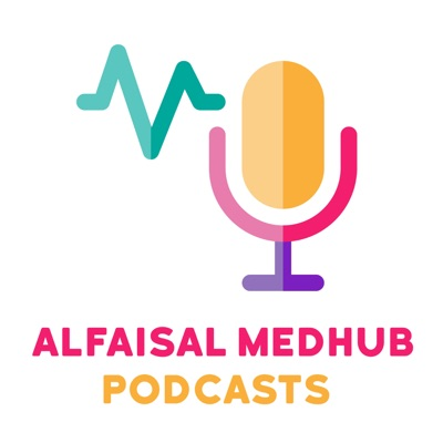 Alfaisal MedHub Podcasts