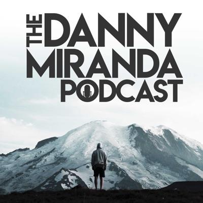 The Danny Miranda Podcast