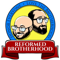 Reformed Brotherhood | Reformed Theology and Brotherly Love