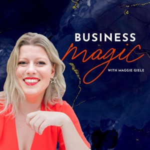 Business Magic with Maggie Giele