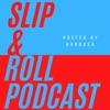 Slip & Roll Podcast  artwork