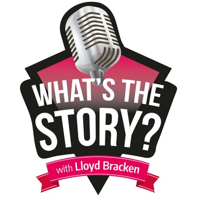 """What's The Story?"" With Lloyd Bracken"