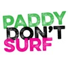 Paddy Don't Surf artwork