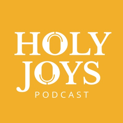Holy Joys Podcast