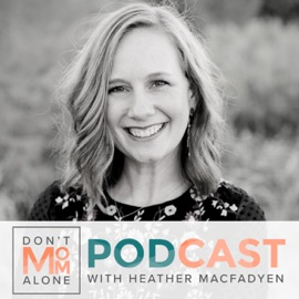 Don T Mom Alone Podcast