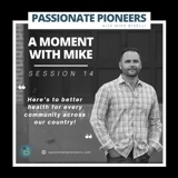 A Moment with Mike | Session 14